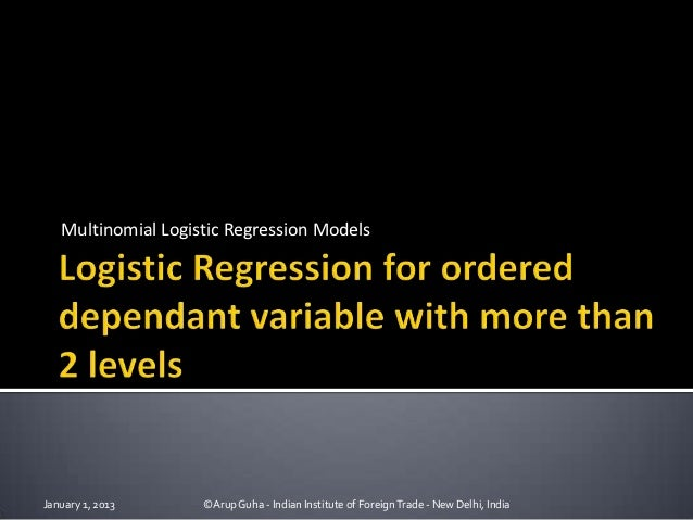 Multinomial Logistic Regression ModelsJanuary 1, 2013     ©Arup Guha - Indian Institute of Foreign Trade - New Delhi, India
