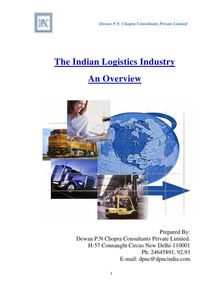 Dewan P.N. Chopra Consultants Private Limited     The Indian Logistics Industry          An Overview                      ...
