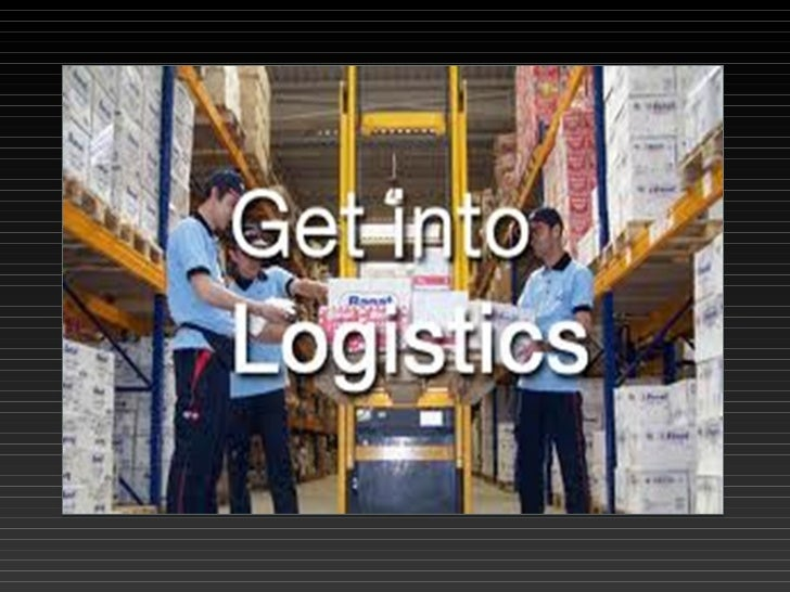 LOGISTICSDefined Planning implementing and controlling the physical flow of material andfinished goods from point of origi...