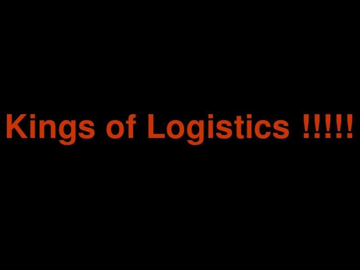 Kings of Logistics !!!!!