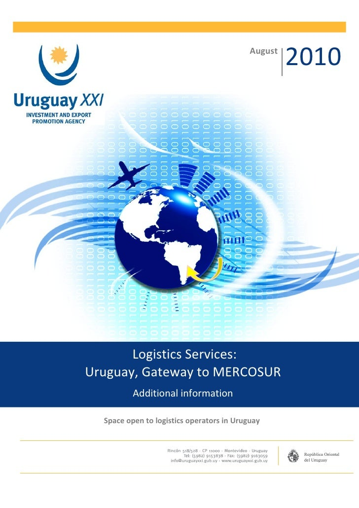 August                                                    2010       Logistics Services:Uruguay, Gateway to MERCOSUR      ...
