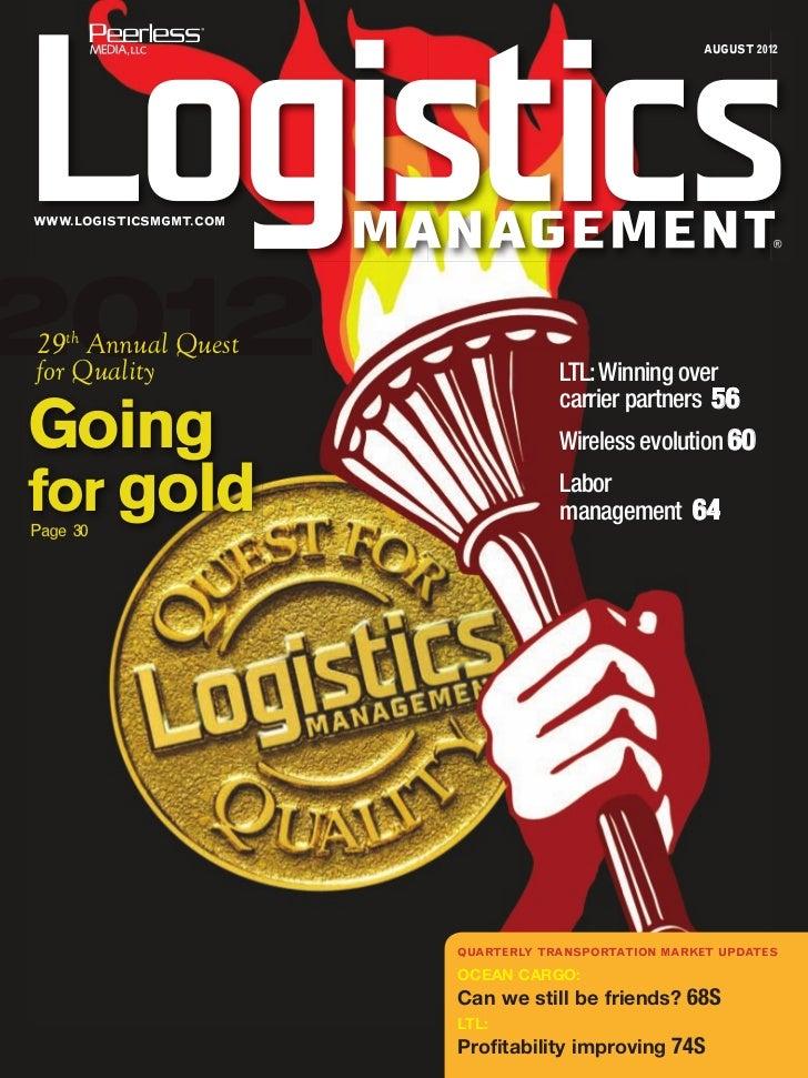AUGUST 2012WWW.LOGISTICSMGMT.COM                                                               ®201229th Annual Questfor Q...