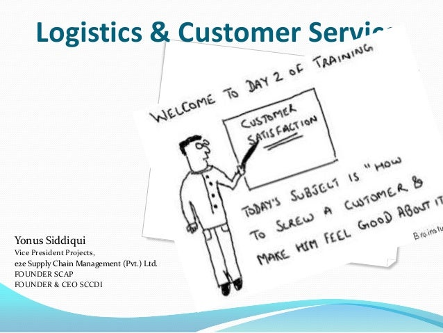 Logistics & Customer ServiceYonus SiddiquiVice President Projects,e2e Supply Chain Management (Pvt.) Ltd.FOUNDER SCAPFOUND...