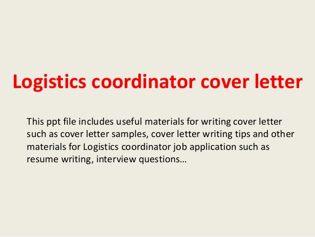 Logistics Coordinator Cover Letter This Ppt File Includes Useful Materials  For Writing Cover Letter Such As ...