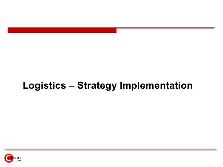 logistics strategy 2013 trends and strategies in logistics and supply chain management: embracing global logistics complexity to drive market advantage the key results of this study by bvl international on trends and strategies in logistics and supply chain management are summarized, as follows.