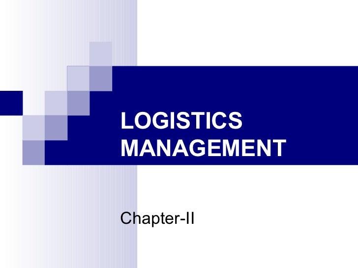 LOGISTICS MANAGEMENT Chapter-II