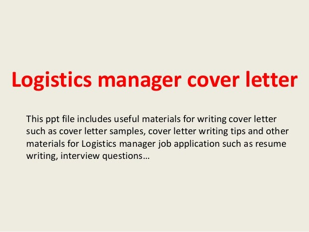 Logistics Manager Cover Letter This Ppt File Includes Useful Materials For  Writing Cover Letter Such As ...