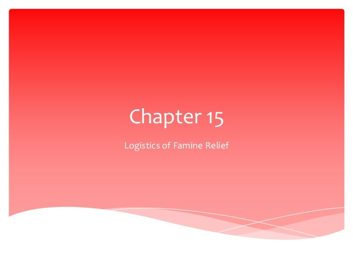 Chapter 15<br />Logistics of Famine Relief<br />