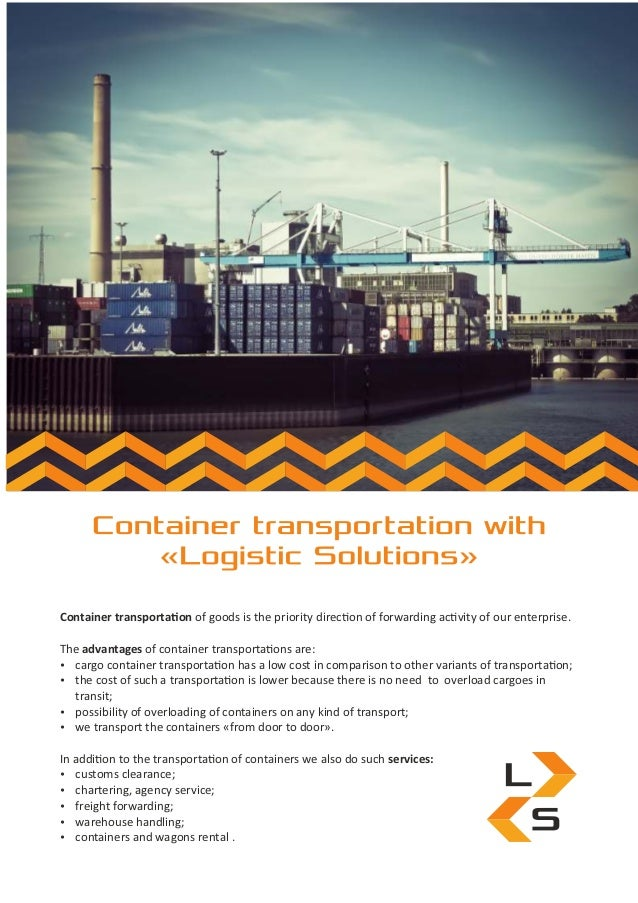 Container transporta on of goods is the priority direc on of forwarding ac vity of our enterprise. The advantages of conta...