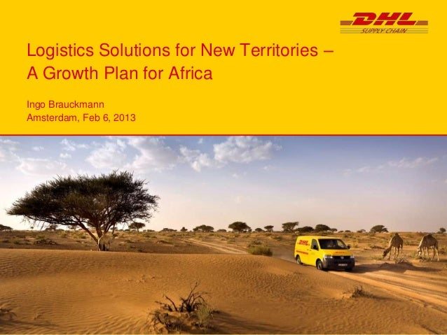Name of Department and/or Name of PresenterLogistics Solutions for New Territories –A Growth Plan for AfricaIngo Brauckman...