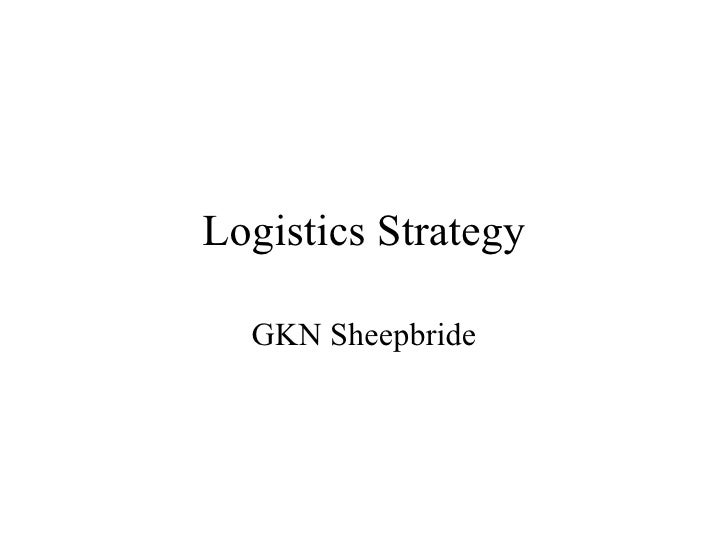 Logistics Strategy GKN Sheepbride