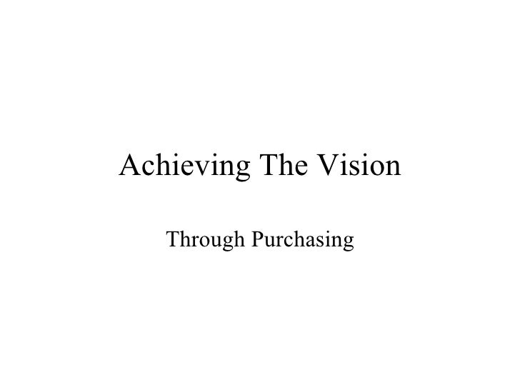 Achieving The Vision Through Purchasing