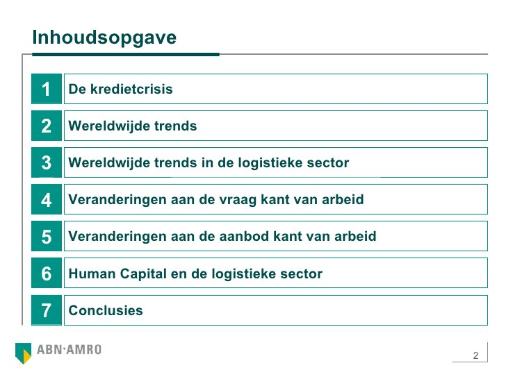 Inhoudsopgave 1 De kredietcrisis 2 Wereldwijde trends 3 Wereldwijde trends in de logistieke sector 4 Veranderingen aan de ...