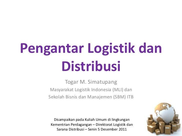 Pengantar Logistik dan     Distribusi            Togar M. Simatupang     Masyarakat Logistik Indonesia (MLI) dan    Sekola...