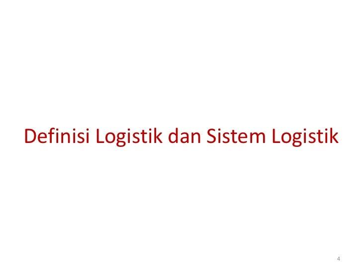 Definisi Logistik dan Sistem Logistik                                    4