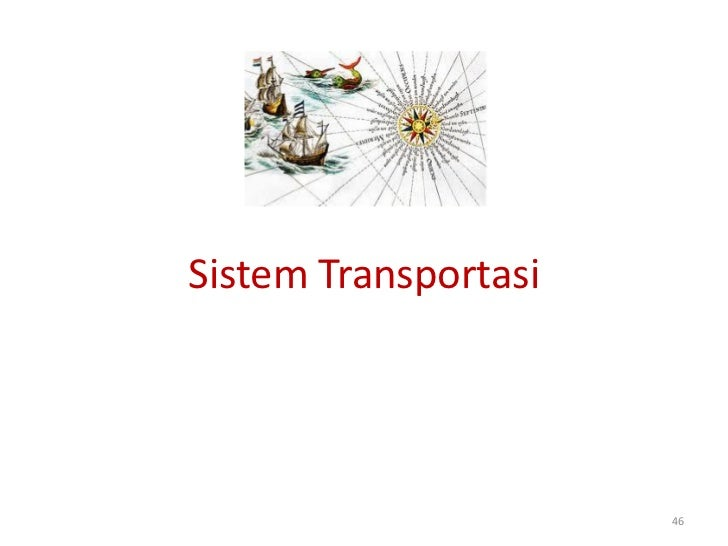 Sistem Transportasi                      46