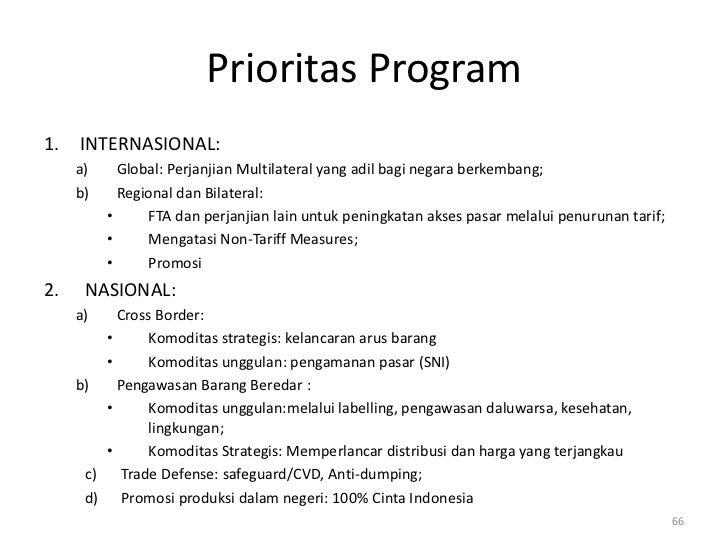 Prioritas Program1.   INTERNASIONAL:     a)     Global: Perjanjian Multilateral yang adil bagi negara berkembang;     b)  ...