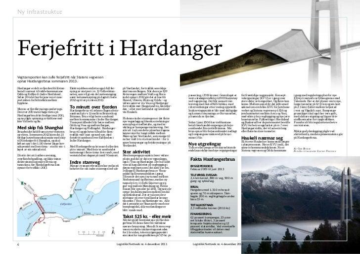 Ny infrastrukturFerjefritt i HardangerVegtransporten kan rulle ferjefritt når Statens vegvesenopnar Hardangerbrua sommaren...