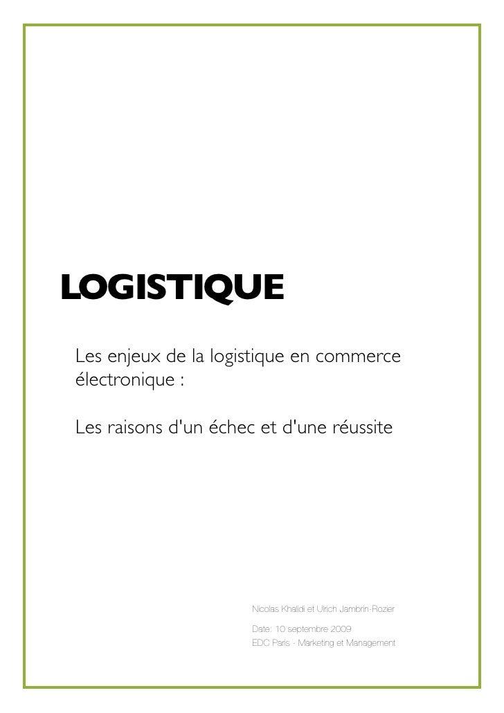 LOGISTIQUE Les enjeux de la logistique en commerce électronique :  Les raisons d'un échec et d'une réussite               ...