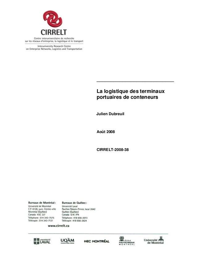 ___________________________ La logistique des terminaux portuaires de conteneurs Julien Dubreuil Août 2008 CIRRELT-2008-38