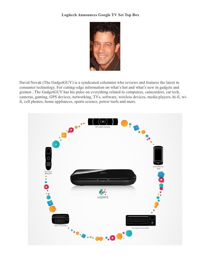 Logitech Announces Google TV Set Top Box �     David Novak (The GadgetGUY) is a syndicated columnist who reviews and featu...