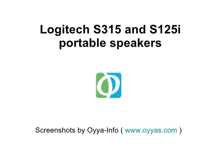 Logitech S315 and S125i portable speakers Screenshots by Oyya-Info (  www.oyyas.com  )