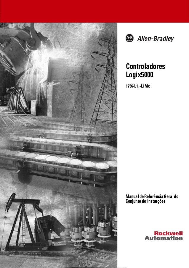 Controladores Logix5000 1756-L1, -L1Mx ManualdeReferênciaGeraldo Conjunto de Instruções