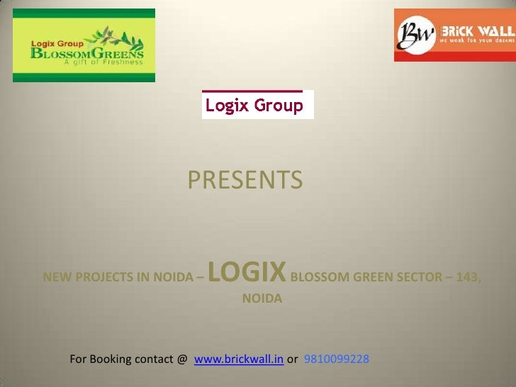 PRESENTS<br />NEW PROJECTS IN NOIDA – LOGIX BLOSSOM GREEN SECTOR – 143, NOIDA<br />For Booking contact @  www.brickwall.in...