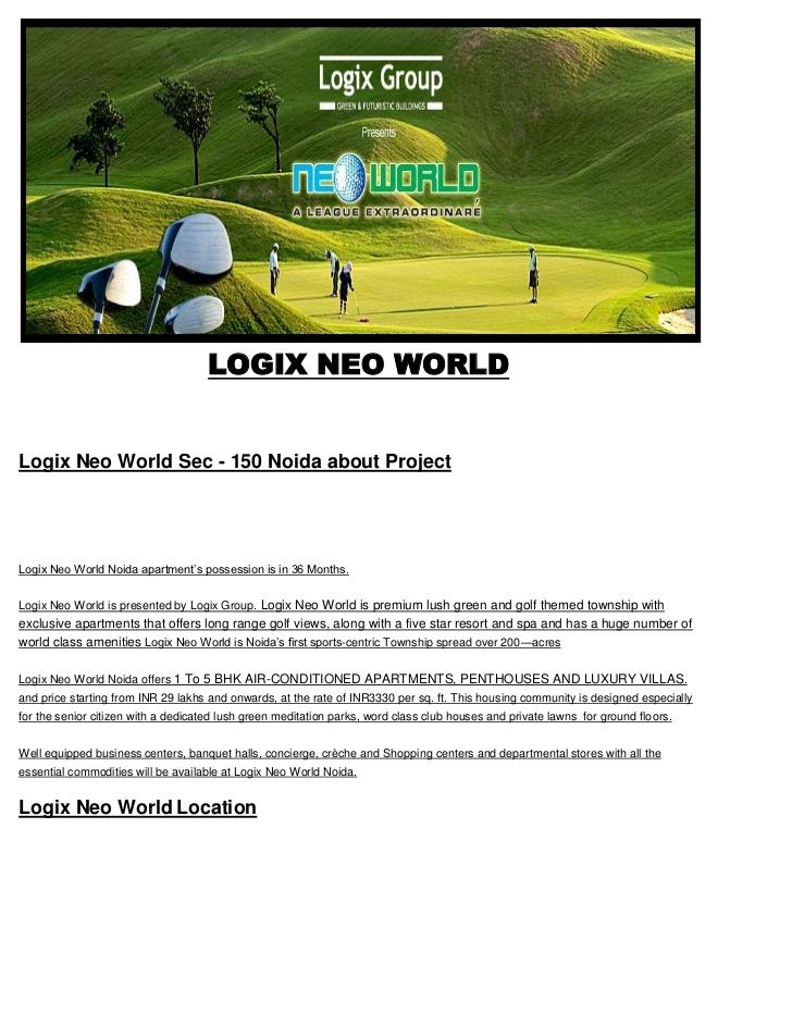 "HYPERLINK ""http://logix-neo-world.co.in"" <br />LOGIX NEO WORLD<br />Logix Neo World Sec - 150 Noida about Project<br />Lo..."