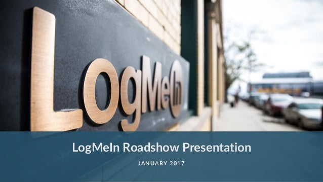 LogMeIn Roadshow Presentation JANUARY 2017