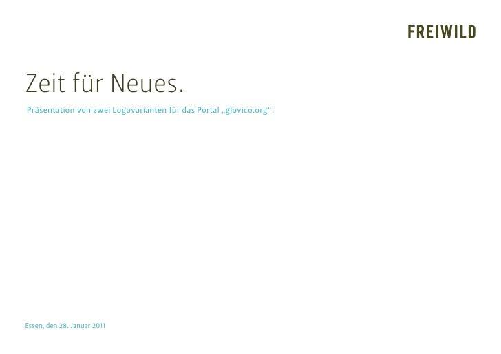 """Zeit für Neues.Präsentation von zwei Logovarianten für das Portal """"glovico.org"""".Essen, den 28. Januar 2011"""
