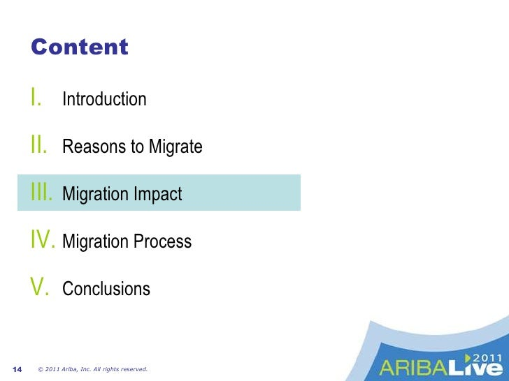 WhytoMigrate<br />© 2011 Ariba, Inc. All rights reserved. <br />9<br /><ul><li>Ariba has developed his platform to a new r...