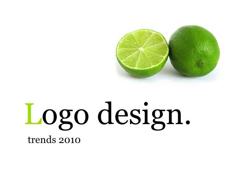 L ogo design. trends 2010