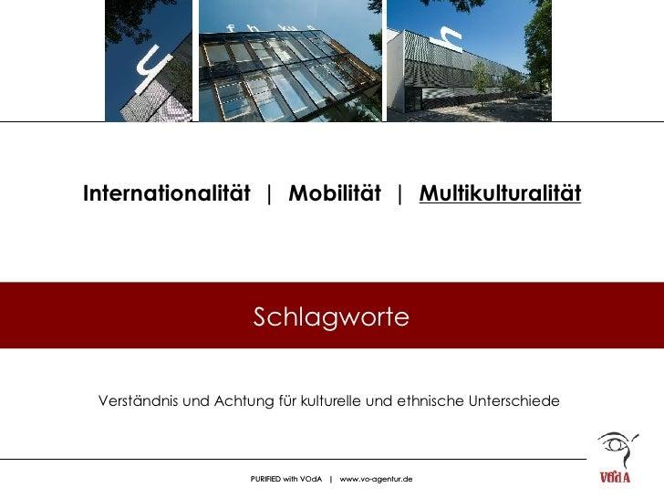 Internationalität  |  Mobilität  |  Multikulturalität Verständnis und Achtung für kulturelle und ethnische Unterschiede Sc...