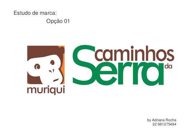 Estudo de marca: Opção 01  S by Adriana Rocha 22 981275494