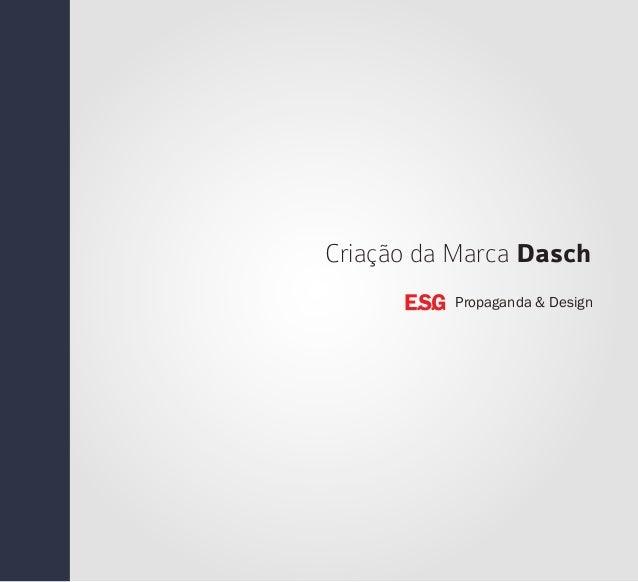 Criação da Marca Dasch Propaganda & Design