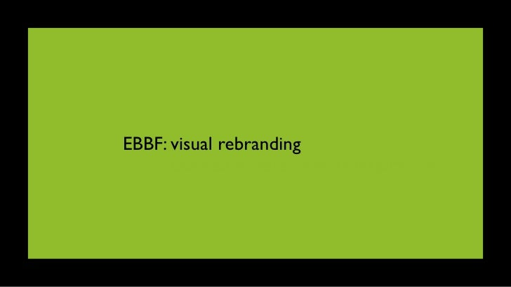 EBBF: visual rebranding       the vision statement as inspiration