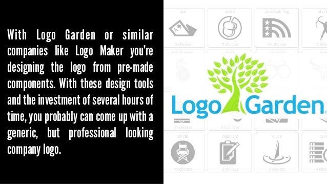 With logo garden or similar with logo garden or similar companies like logo maker youre designing the logo from solutioingenieria Choice Image