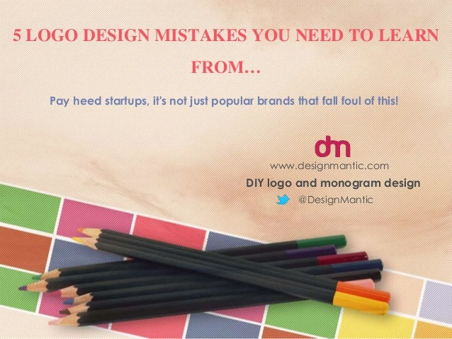 5 LOGO DESIGN MISTAKES YOU NEED TO LEARN FROM… Pay heed startups, it's not just popular brands that fall foul of this! @De...