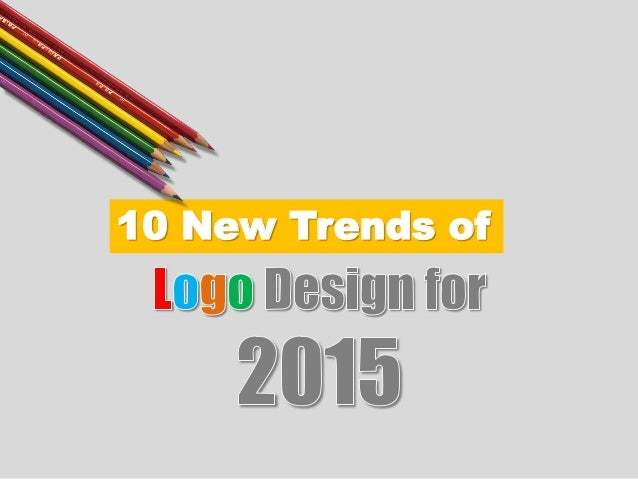 Modern Logo Design Trends: 10 New Trends Of Logo Design For 2015
