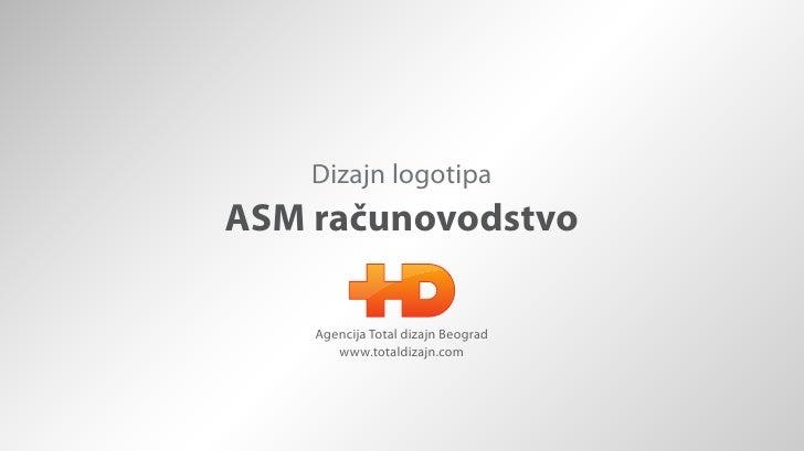 Dizajn logotipaASM računovodstvo    Agencija Total dizajn Beograd       www.totaldizajn.com