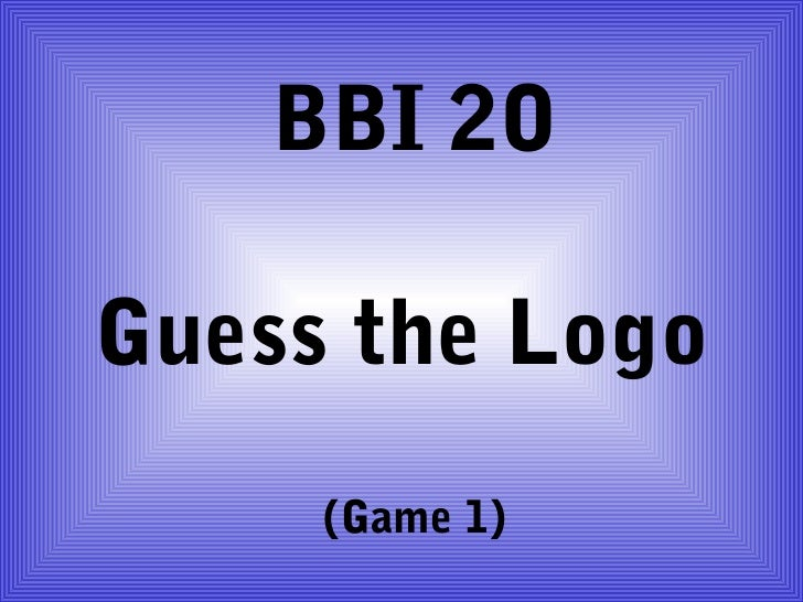 BBI 2OGuess the Logo     (Game 1)