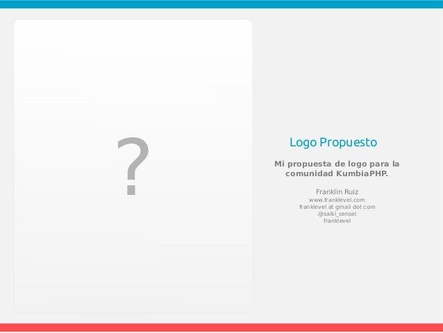 @saiki_sensei  franklevel ?  Logo Propuesto  Mi propuesta de logo para la  comunidad KumbiaPHP.  Franklin Ruiz  www.frankl...