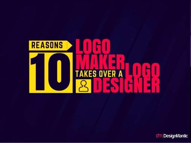 10 reasons logo maker takes over a logo designer