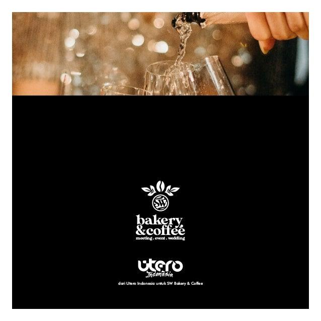 dari Utero Indonesia untuk SW Bakery & Coffee bakery coffee & meeting . event . wedding