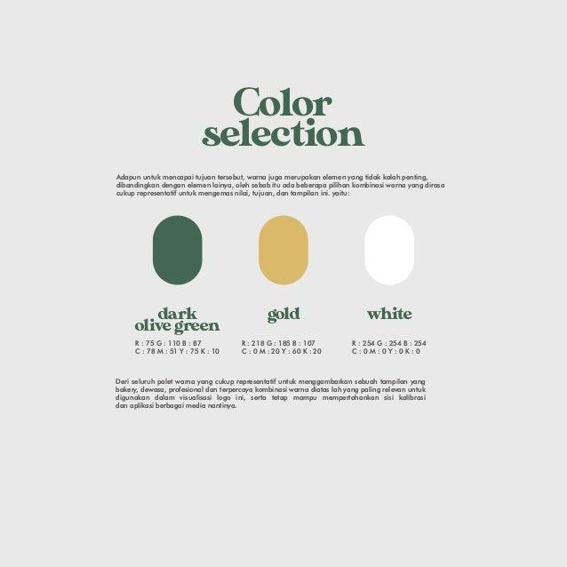 Color selection Adapun untuk mencapai tujuan tersebut, warna juga merupakan elemen yang tidak kalah penting, dibandingkan ...
