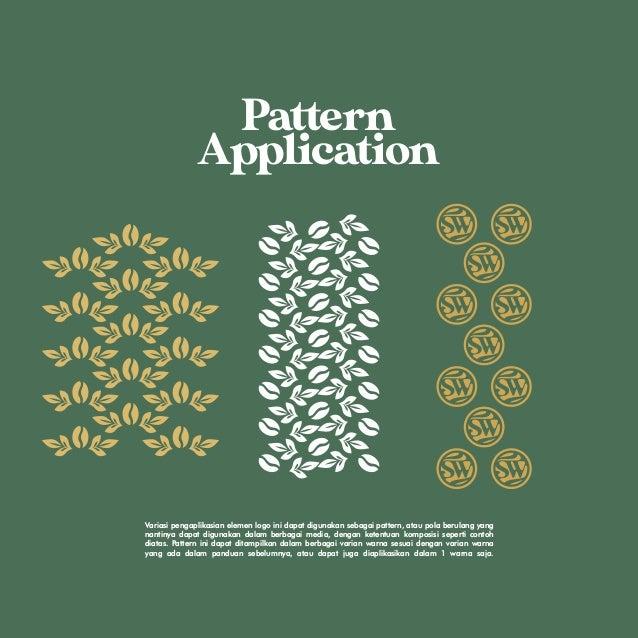 Pattern Application Variasi pengaplikasian elemen logo ini dapat digunakan sebagai pattern, atau pola berulang yang nantin...