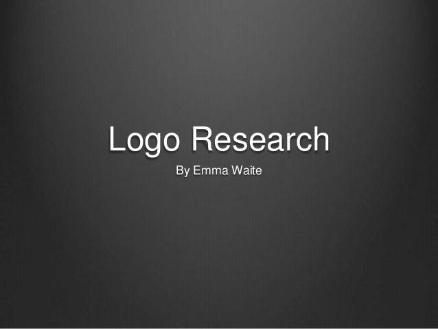 Logo Research By Emma Waite