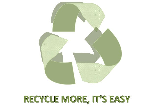 RECYCLE MORE, IT'S EASY