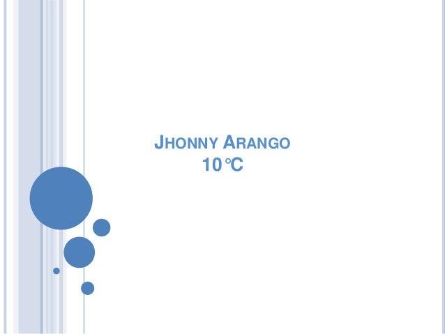 JHONNY ARANGO10°C